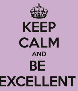 keep-calm-and-be-excellent-8